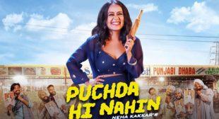 Neha Kakkar's New Song Puchda Hi Nahin