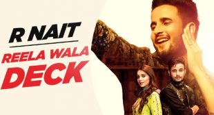 Reela Wala Deck Lyrics by R Nait