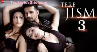 Tere Jism 3 Lyrics – Vishal Singh, Sneha N – TopLyricsSite.com