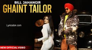 Ghaint Tailor Lyrics – Bill Jahangir
