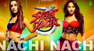 Nachi Nachi Lyrics – Street Dancer 3d