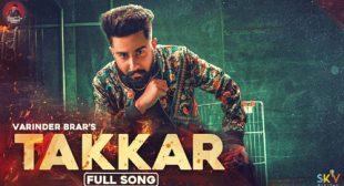 Takkar Song Lyrics – Varinder Brar