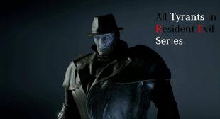 All Tyrants in Resident Evil Series