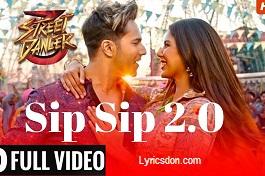 Sip Sip 2.0 Lyrics – Garry Sandhu, Jasmine Sandlas    Street Dancer 3D