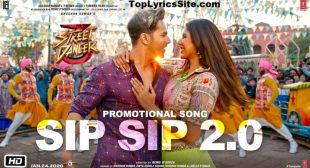 Sip Sip 2.0 Lyrics – Street Dancer 3D – TopLyricsSite.com