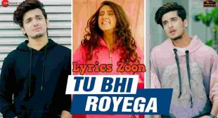 Tu Bhi Royega Lyrics ~ LyricsZoon.Com