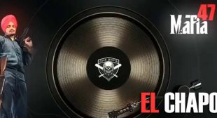 El Chapo Lyrics – Sidhu Moose Wala