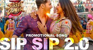 Sip Sip 2.0 Lyrics – Street Dancer 3D