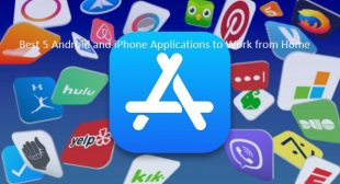 Best 5 Android and iPhone Applications to Work from Home