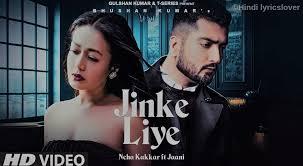 Jinke Liye Lyrics – Neha Kakkar | Jaani – BelieverLyric