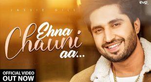 Ehna Chauni Aa Lyrics – Jassie Gill
