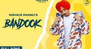 Bandook Lyrics – Nirvair Pannu | Punjabi Song » Sbhilyrics
