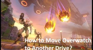 How to Move Overwatch to Another Drive?