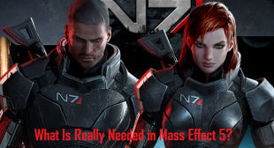 What Is Really Needed in Mass Effect 5?