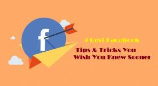 9 Best Facebook Tips & Tricks You Wish You Knew Sooner