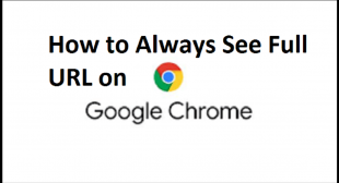 How to Always See Full URL on Google Chrome