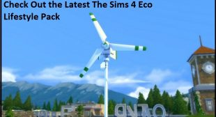 Check Out the Latest The Sims 4 Eco Lifestyle Pack