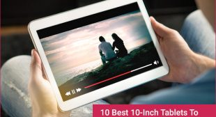 10 Best 10-Inch Tablets To Buy In 2020