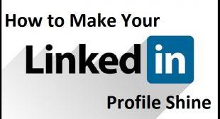 How to Make Your LinkedIn Profile Shine