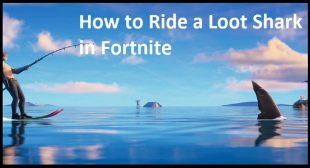 How to Ride a Loot Shark in Fortnite