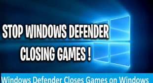Windows Defender Closes Games on Windows 10? Here are the Fixes