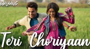 Teri Choriyan Lyrics – Chhalaang