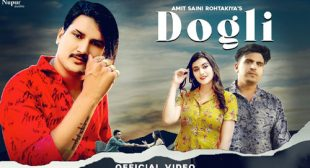 Amit Saini Rohtakiya – Dogli Lyrics