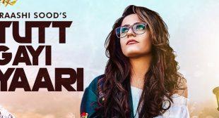 Tutt Gayi Yaari Lyrics – Raashi Sood